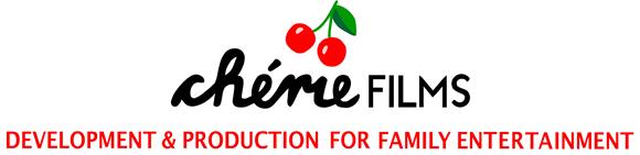 cherieFILMS development & production for family entertainment